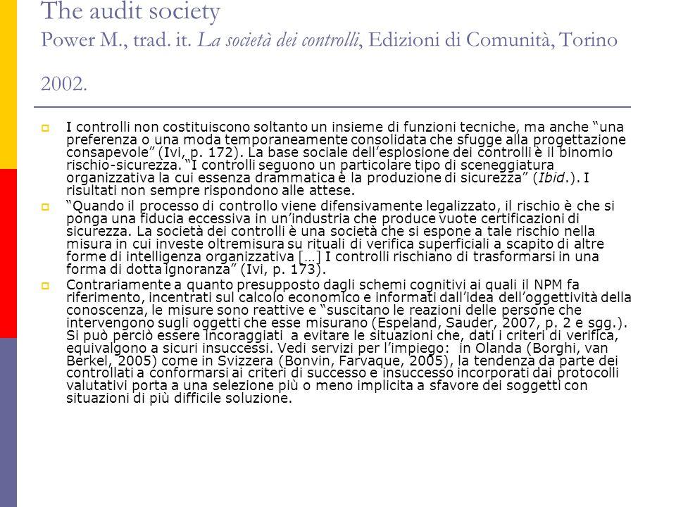 The audit society Power M., trad. it. La società dei controlli, Edizioni di Comunità, Torino 2002.