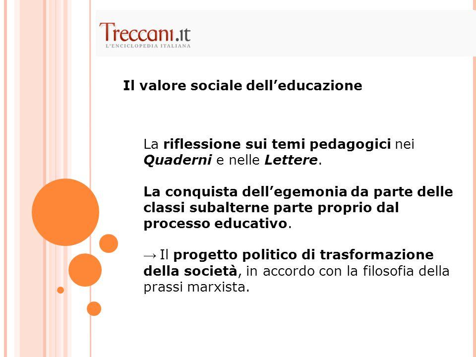 La riflessione sui temi pedagogici nei Quaderni e nelle Lettere.