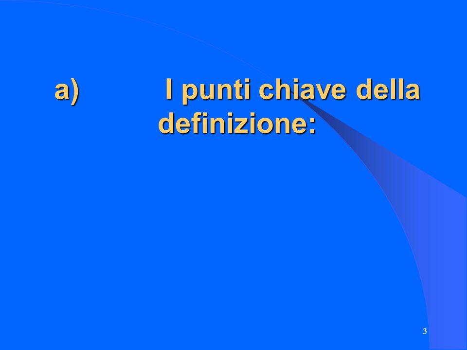 3 a) I punti chiave della definizione: