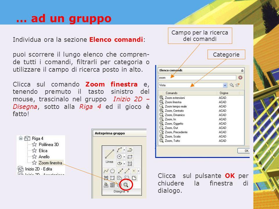 … ad un gruppo Individua ora la sezione Elenco comandi: puoi scorrere il lungo elenco che compren- de tutti i comandi, filtrarli per categoria o utili