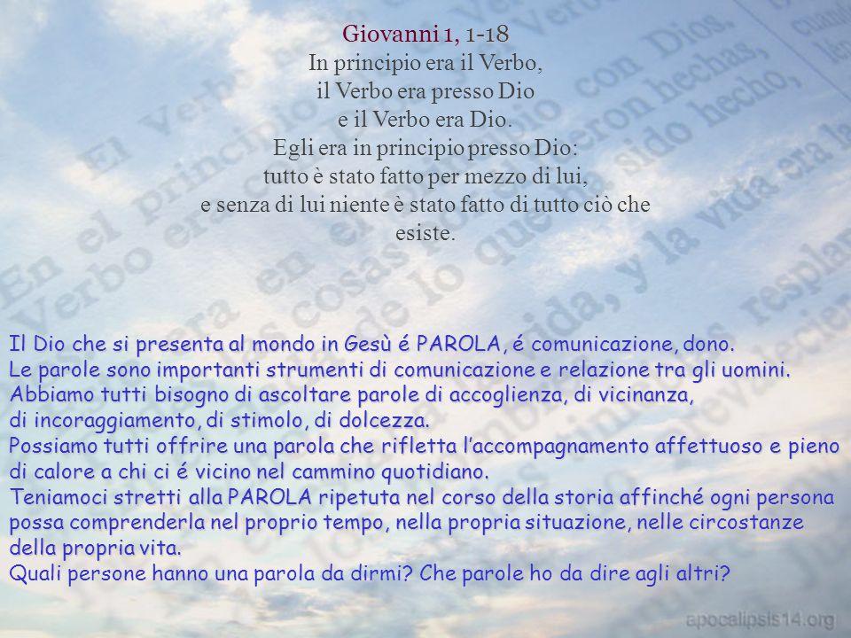 Giovanni 1, 1-18 In principio era il Verbo, il Verbo era presso Dio e il Verbo era Dio.
