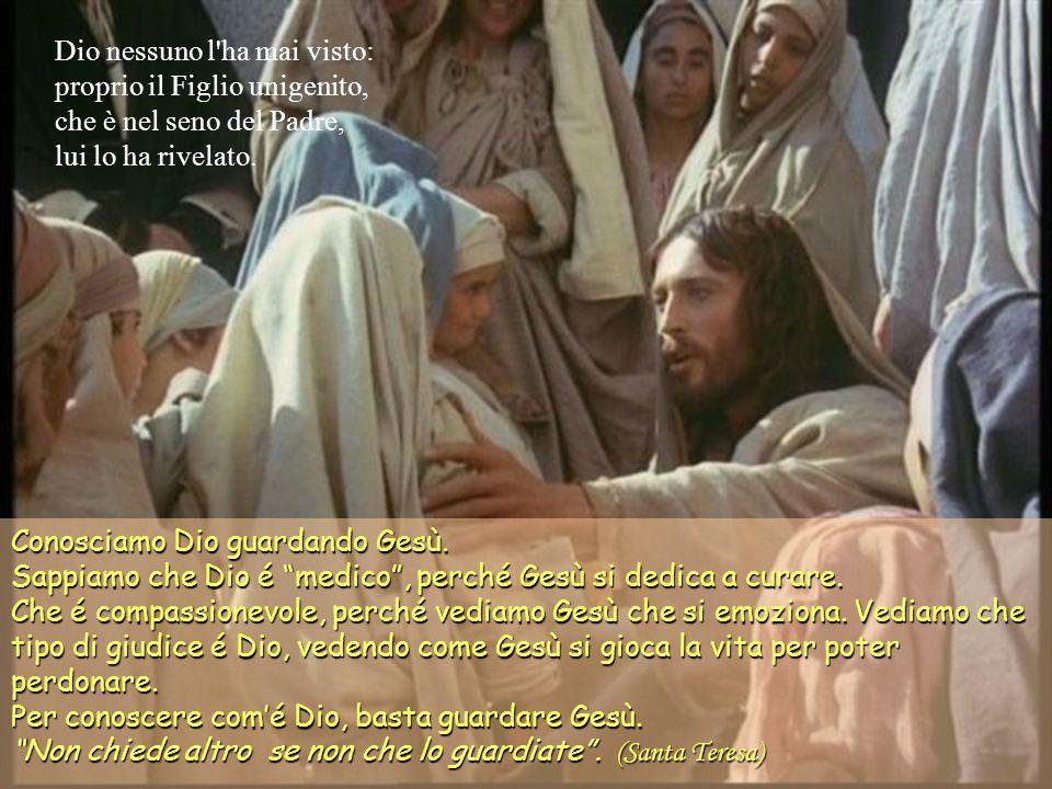 Dio nessuno l ha mai visto: proprio il Figlio unigenito, che è nel seno del Padre, lui lo ha rivelato.
