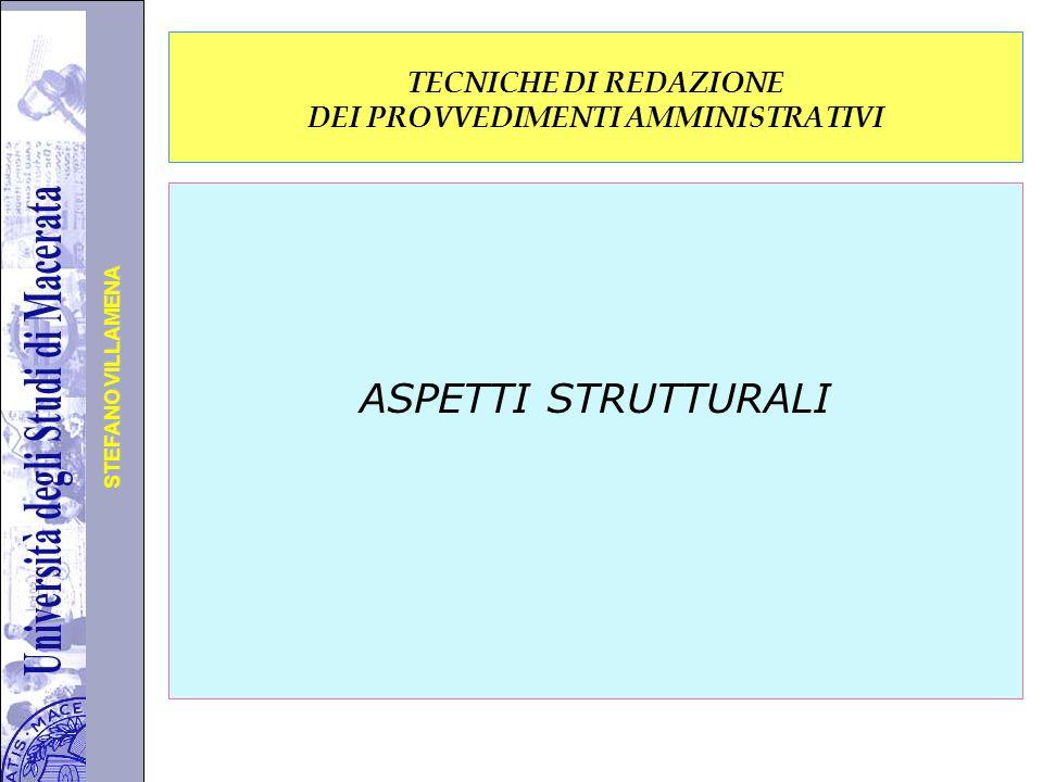 Università degli Studi di Perugia STEFANO VILLAMENA TECNICHE DI REDAZIONE DEI PROVVEDIMENTI AMMINISTRATIVI ASPETTI STRUTTURALI