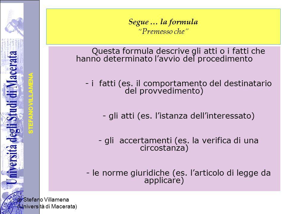 """Università degli Studi di Perugia STEFANO VILLAMENA di Stefano Villamena (Università di Macerata) Segue … la formula """"Premesso che"""" Questa formula des"""
