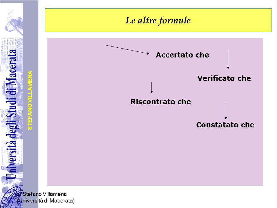 Università degli Studi di Perugia STEFANO VILLAMENA di Stefano Villamena (Università di Macerata) Le altre formule Accertato che Verificato che Riscon