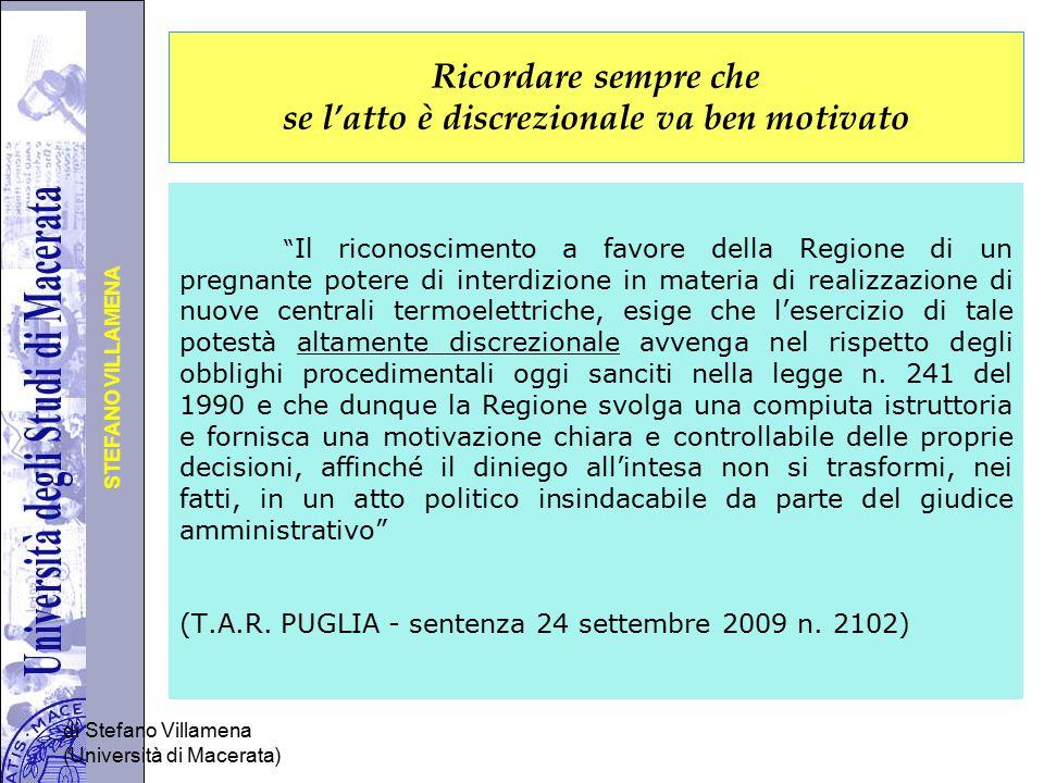 Università degli Studi di Perugia STEFANO VILLAMENA di Stefano Villamena (Università di Macerata) Ricordare sempre che se l'atto è discrezionale va be