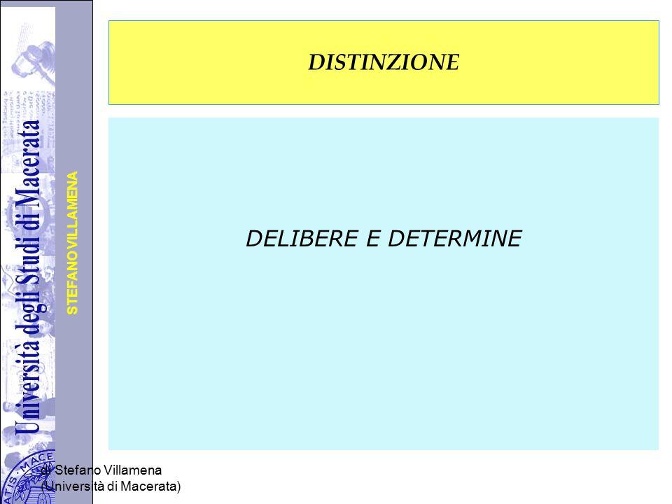 Università degli Studi di Perugia STEFANO VILLAMENA DISTINZIONE DELIBERE E DETERMINE di Stefano Villamena (Università di Macerata)