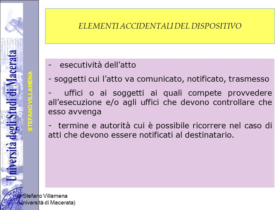 Università degli Studi di Perugia STEFANO VILLAMENA di Stefano Villamena (Università di Macerata) ELEMENTI ACCIDENTALI DEL DISPOSITIVO - esecutività d