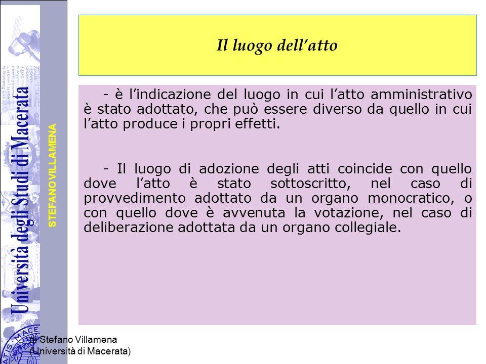 Università degli Studi di Perugia STEFANO VILLAMENA di Stefano Villamena (Università di Macerata) Il luogo dell'atto - è l'indicazione del luogo in cu