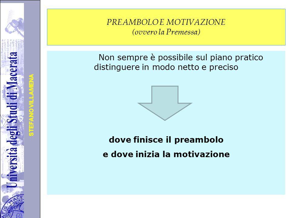 Università degli Studi di Perugia STEFANO VILLAMENA PREAMBOLO E MOTIVAZIONE (ovvero la Premessa) Non sempre è possibile sul piano pratico distinguere