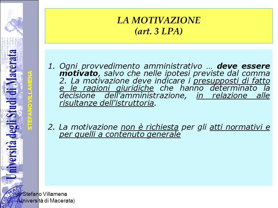 Università degli Studi di Perugia STEFANO VILLAMENA di Stefano Villamena (Università di Macerata) LA MOTIVAZIONE (art. 3 LPA) 1.Ogni provvedimento amm