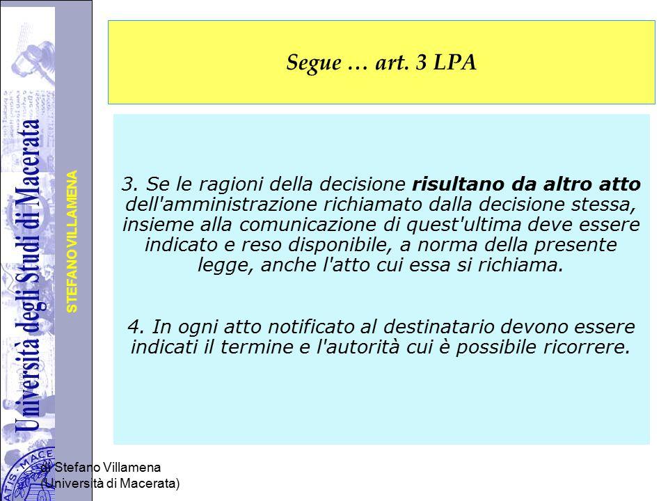 Università degli Studi di Perugia STEFANO VILLAMENA di Stefano Villamena (Università di Macerata) Segue … art. 3 LPA 3. Se le ragioni della decisione