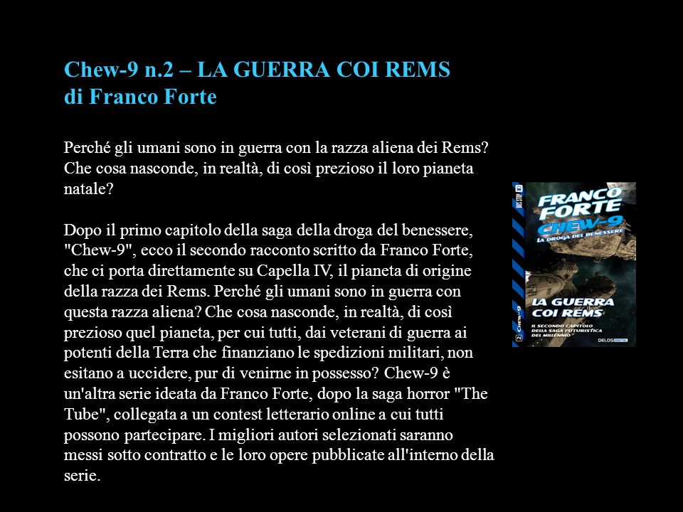 Chew-9 n.2 – LA GUERRA COI REMS di Franco Forte Perché gli umani sono in guerra con la razza aliena dei Rems? Che cosa nasconde, in realtà, di così pr