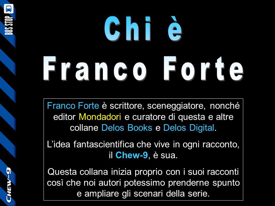 Franco Forte è scrittore, sceneggiatore, nonché editor Mondadori e curatore di questa e altre collane Delos Books e Delos Digital. L'idea fantascienti