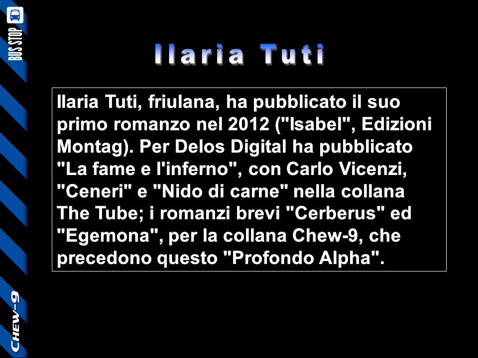 Ilaria Tuti, friulana, ha pubblicato il suo primo romanzo nel 2012 (