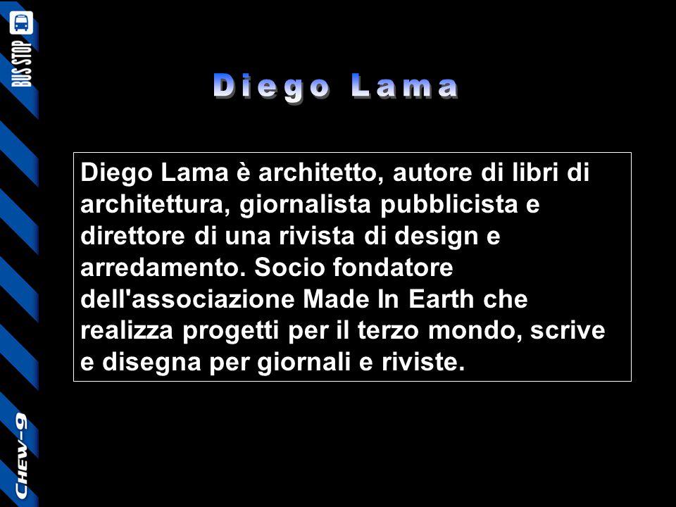 Diego Lama è architetto, autore di libri di architettura, giornalista pubblicista e direttore di una rivista di design e arredamento. Socio fondatore