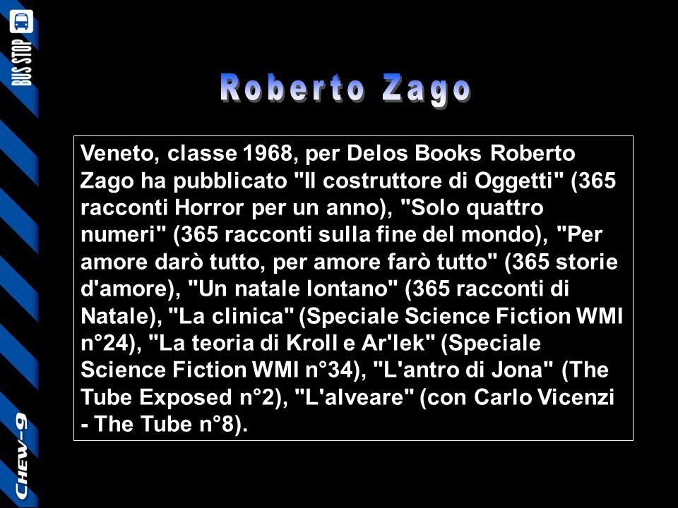 Veneto, classe 1968, per Delos Books Roberto Zago ha pubblicato