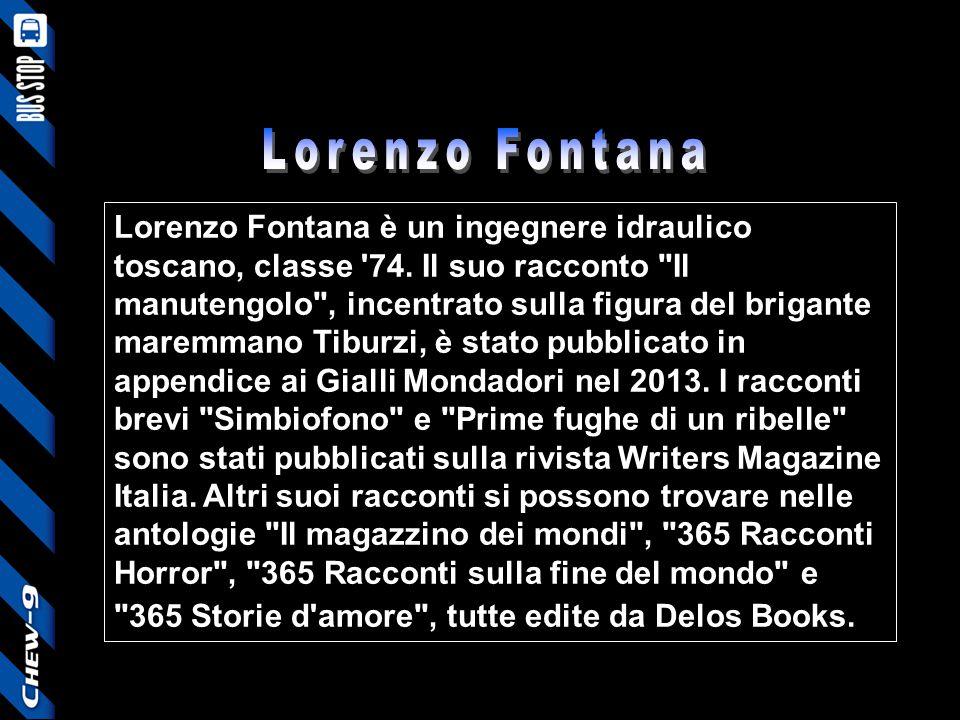 Lorenzo Fontana è un ingegnere idraulico toscano, classe '74. Il suo racconto