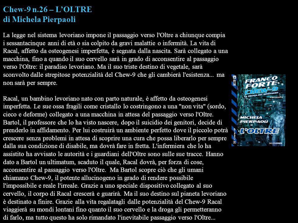 Chew-9 n.26 – L'OLTRE di Michela Pierpaoli La legge nel sistema levoriano impone il passaggio verso l'Oltre a chiunque compia i sessantacinque anni di