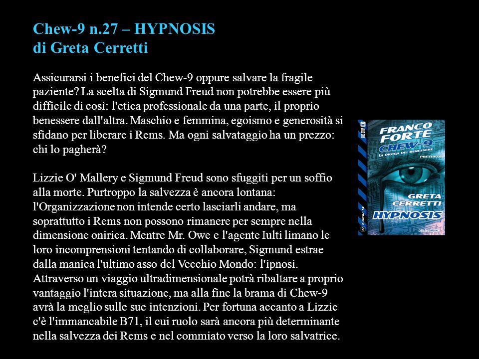 Chew-9 n.27 – HYPNOSIS di Greta Cerretti Assicurarsi i benefici del Chew-9 oppure salvare la fragile paziente? La scelta di Sigmund Freud non potrebbe