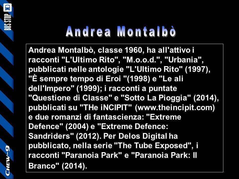 Andrea Montalbò, classe 1960, ha all'attivo i racconti