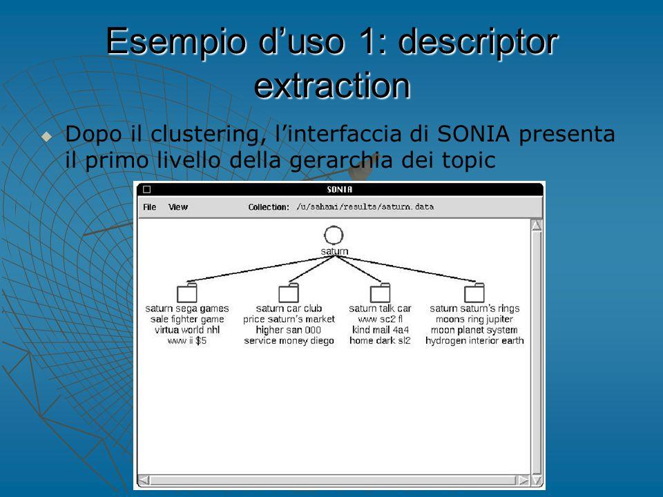Esempio d'uso 1: descriptor extraction   Dopo il clustering, l'interfaccia di SONIA presenta il primo livello della gerarchia dei topic
