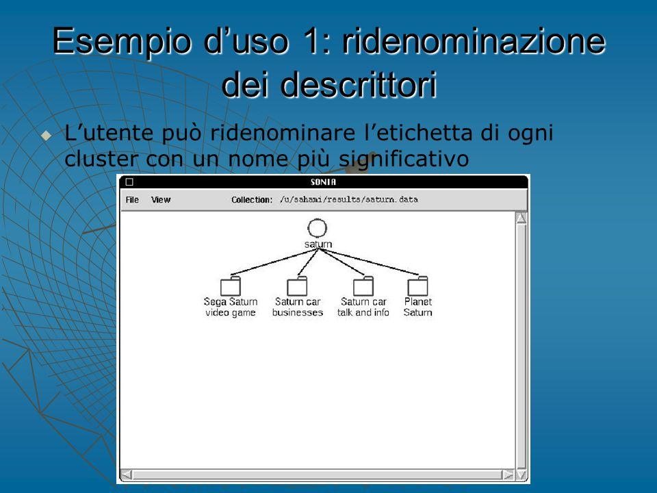 Esempio d'uso 1: ridenominazione dei descrittori   L'utente può ridenominare l'etichetta di ogni cluster con un nome più significativo