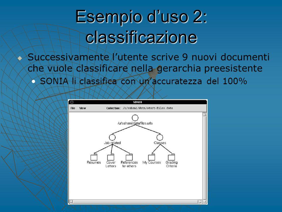 Esempio d'uso 2: classificazione   Successivamente l'utente scrive 9 nuovi documenti che vuole classificare nella gerarchia preesistente SONIA li classifica con un'accuratezza del 100%