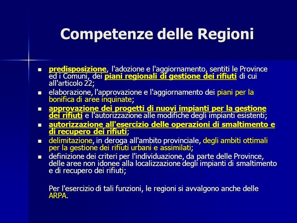 Competenze delle Regioni predisposizione, l'adozione e l'aggiornamento, sentiti le Province ed i Comuni, dei piani regionali di gestione dei rifiuti d