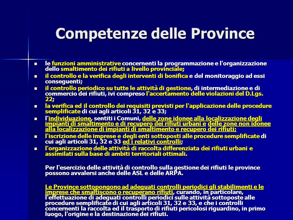 Competenze delle Province le funzioni amministrative concernenti la programmazione e l'organizzazione dello smaltimento dei rifiuti a livello provinci