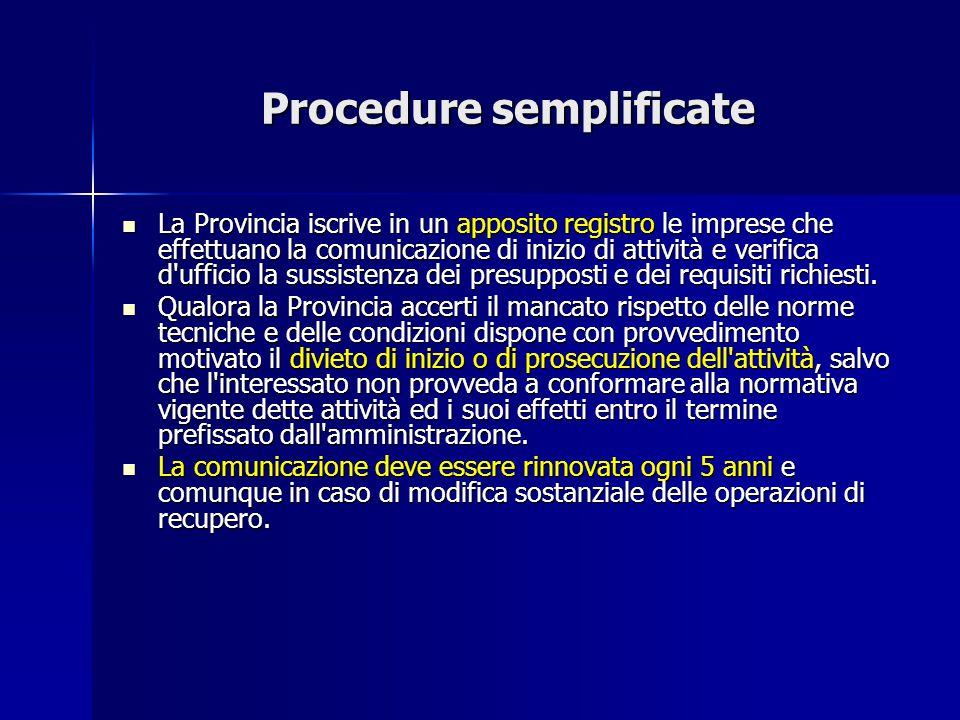Procedure semplificate La Provincia iscrive in un apposito registro le imprese che effettuano la comunicazione di inizio di attività e verifica d'uffi