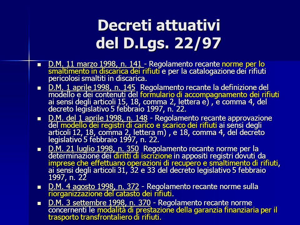 Decreti attuativi del D.Lgs. 22/97 D.M. 11 marzo 1998, n. 141 - Regolamento recante norme per lo smaltimento in discarica dei rifiuti e per la catalog