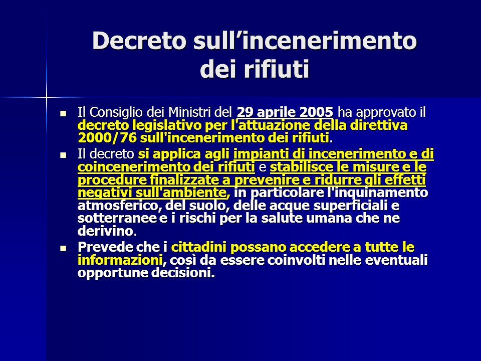 Decreto sull'incenerimento dei rifiuti Il Consiglio dei Ministri del 29 aprile 2005 ha approvato il decreto legislativo per l'attuazione della diretti