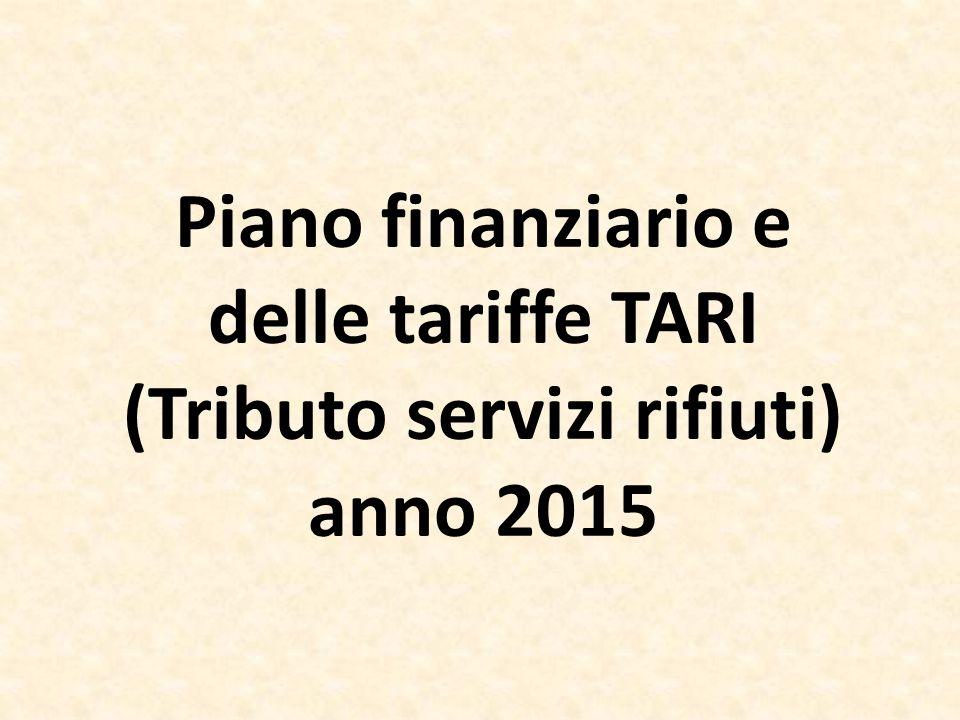 Piano finanziario e delle tariffe TARI (Tributo servizi rifiuti) anno 2015