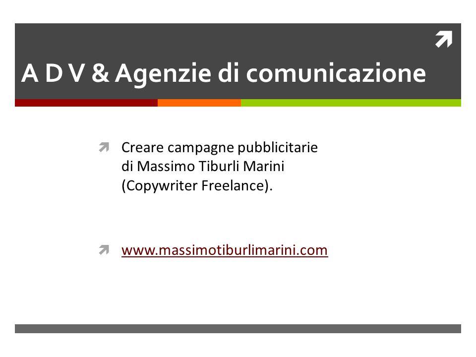  A D V & Agenzie di comunicazione  Creare campagne pubblicitarie di Massimo Tiburli Marini (Copywriter Freelance).