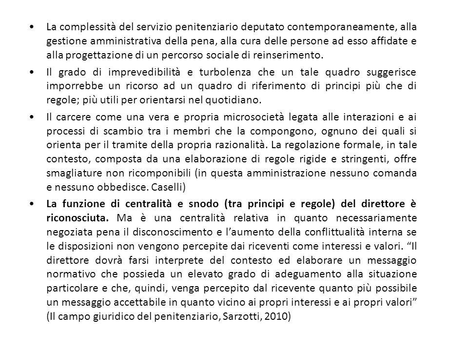 La complessità del servizio penitenziario deputato contemporaneamente, alla gestione amministrativa della pena, alla cura delle persone ad esso affidate e alla progettazione di un percorso sociale di reinserimento.