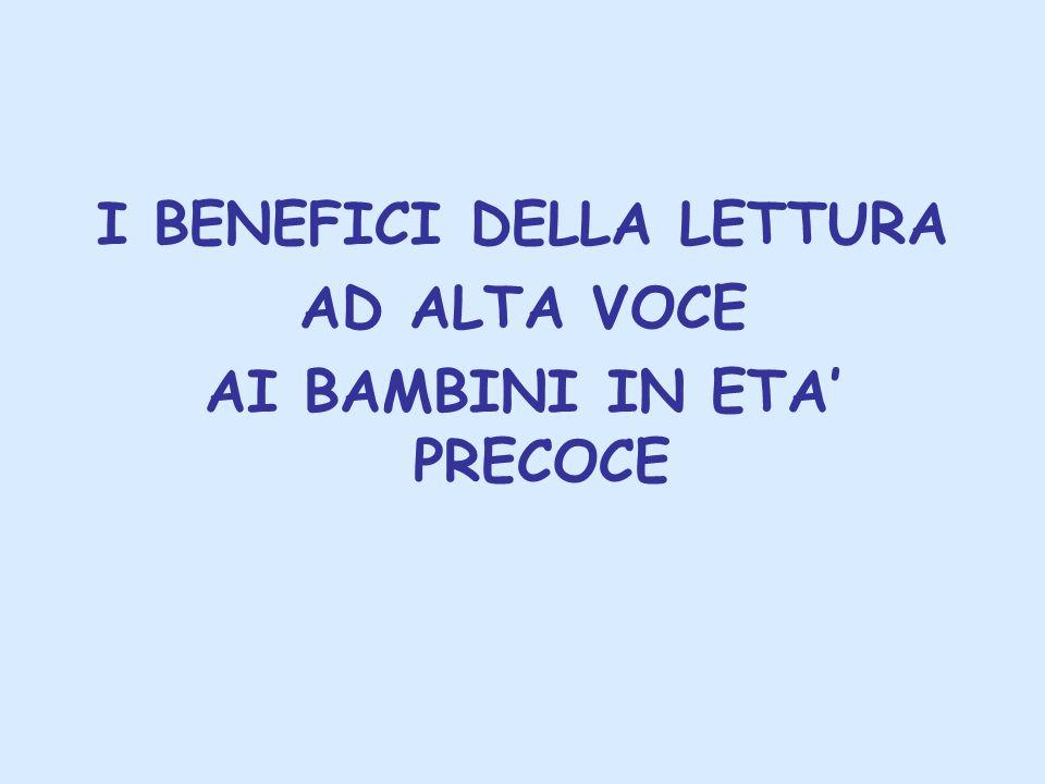 I BENEFICI DELLA LETTURA AD ALTA VOCE AI BAMBINI IN ETA' PRECOCE