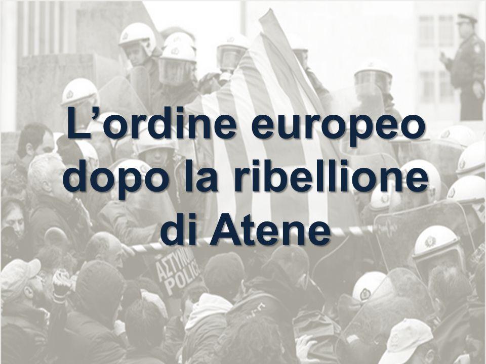 L'ordine europeo dopo la ribellione di Atene