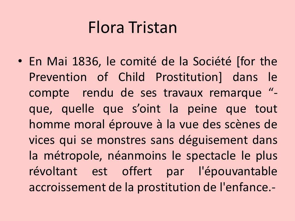 """Flora Tristan En Mai 1836, le comité de la Société [for the Prevention of Child Prostitution] dans le compte rendu de ses travaux remarque """"- que, que"""