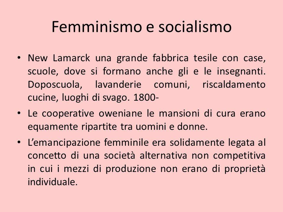 Femminismo e socialismo New Lamarck una grande fabbrica tesile con case, scuole, dove si formano anche gli e le insegnanti. Doposcuola, lavanderie com