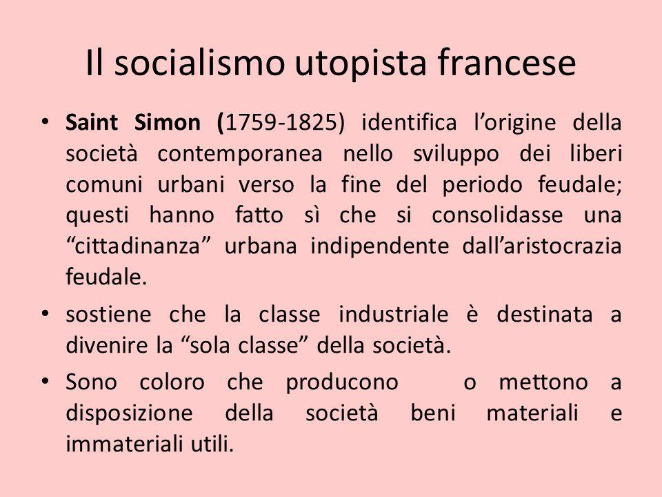 Il socialismo utopista francese Saint Simon (1759-1825) identifica l'origine della società contemporanea nello sviluppo dei liberi comuni urbani verso