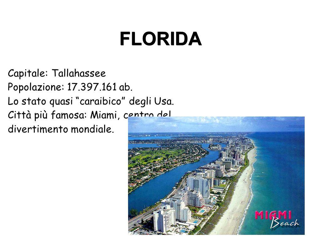 """Capitale: Tallahassee Popolazione: 17.397.161 ab. Lo stato quasi """"caraibico"""" degli Usa. Città più famosa: Miami, centro del divertimento mondiale. FLO"""