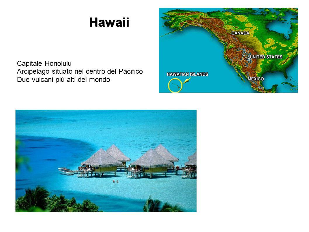 Hawaii Capitale Honolulu Arcipelago situato nel centro del Pacifico Due vulcani più alti del mondo