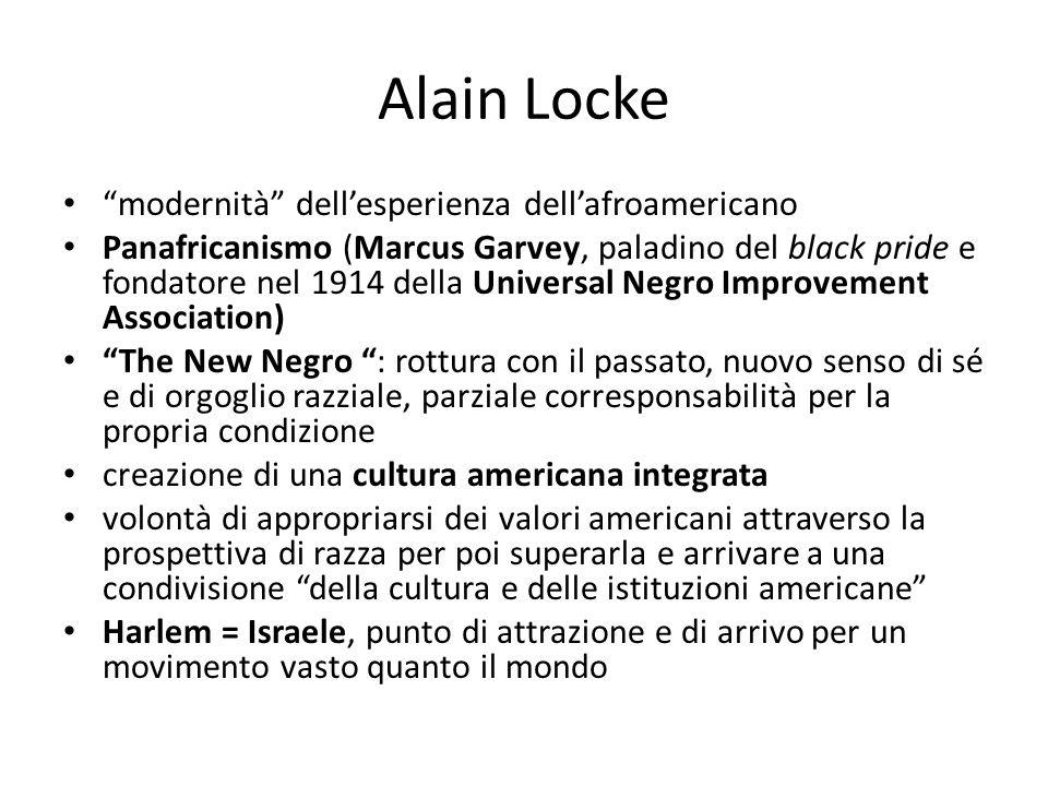 """Alain Locke """"modernità"""" dell'esperienza dell'afroamericano Panafricanismo (Marcus Garvey, paladino del black pride e fondatore nel 1914 della Universa"""