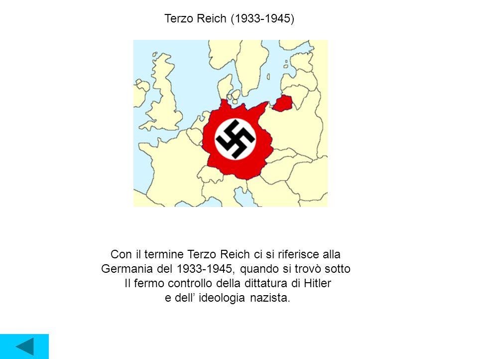 Terzo Reich (1933-1945) Con il termine Terzo Reich ci si riferisce alla Germania del 1933-1945, quando si trovò sotto Il fermo controllo della dittatura di Hitler e dell' ideologia nazista.