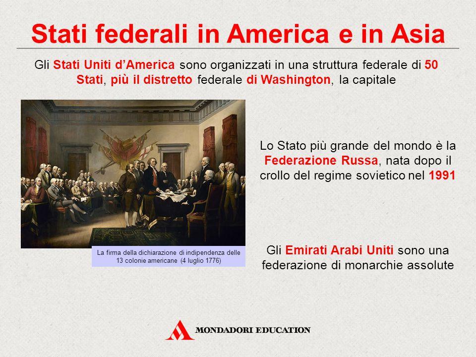 Stati federali in America e in Asia Gli Stati Uniti d'America sono organizzati in una struttura federale di 50 Stati, più il distretto federale di Was