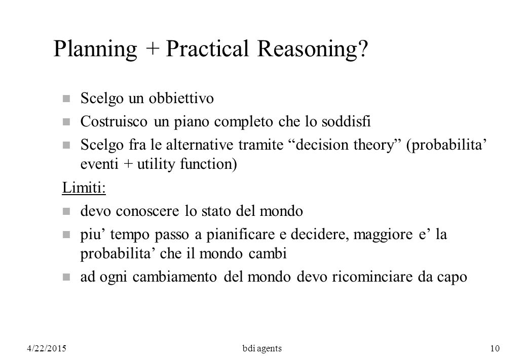 4/22/2015bdi agents10 Planning + Practical Reasoning.