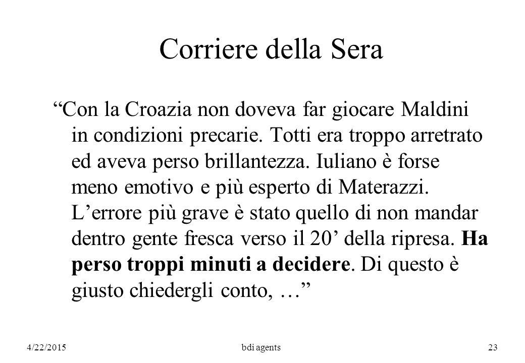 4/22/2015bdi agents23 Corriere della Sera Con la Croazia non doveva far giocare Maldini in condizioni precarie.