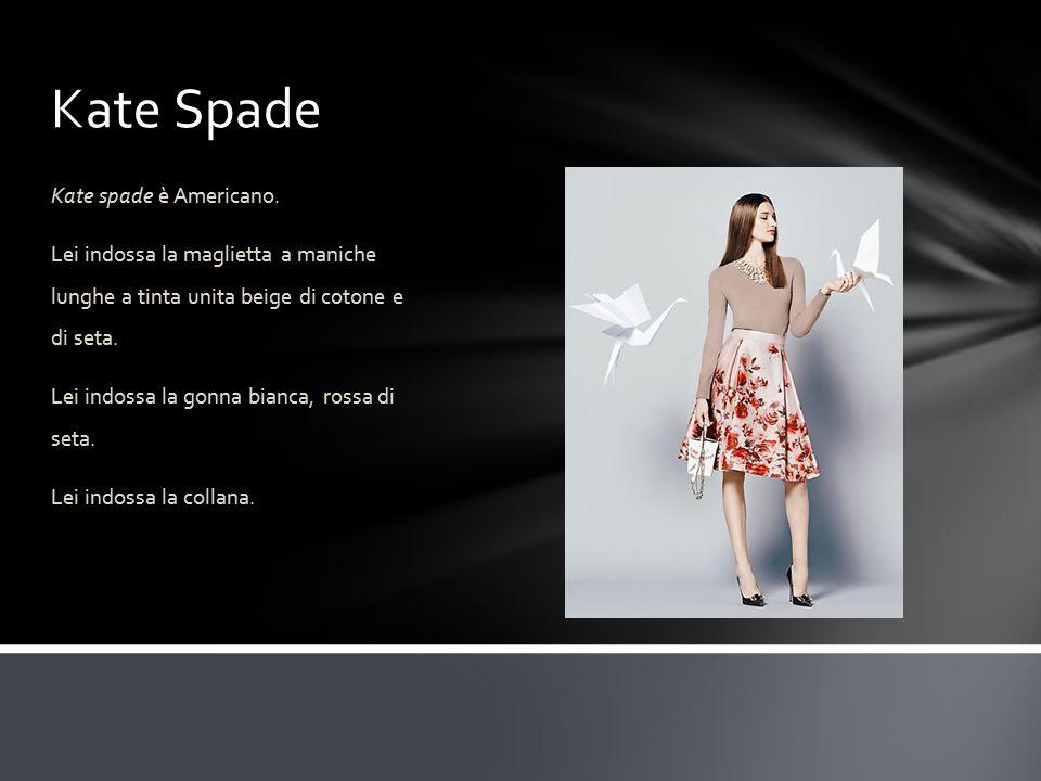 Kate Spade Kate spade è Americano.
