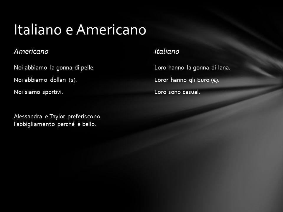 AmericanoItaliano Loro hanno la gonna di lana. Loror hanno gli Euro (€).